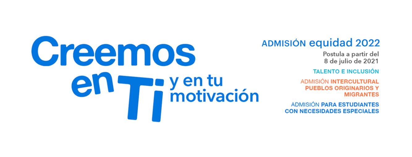 Afiche publicitario que informa la apertura de postulaciones de las vías de equidad de la UC, Talento e Inclusión, Vía Intercultural y Admisión para postulantes con Necesidades Especiales, desde el 8 de julio para la Admisión 2022.