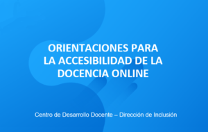 Fondo tonos celeste, letras al centro blancas, dice: Orientaciones para la accesibilidad de la docencia online.